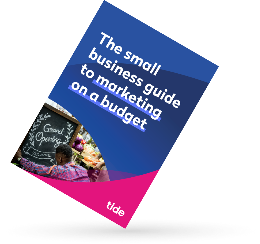 The small business guide to marketing on a budget - eBook by Tide Business Banking